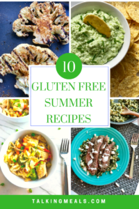 10 Tasty & Easy Gluten Free Recipes for Summer!