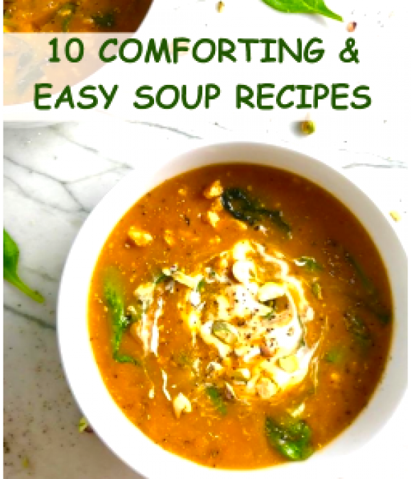 10 Comforting and Easy Soup Recipes for Fall and Winter